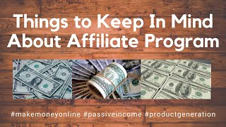 Things to Keep In Mind About Affiliate Program (Passive Income)
