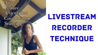 Livestream Recorder Technique (Air, Posture, Articulation, Coordination, Studying)