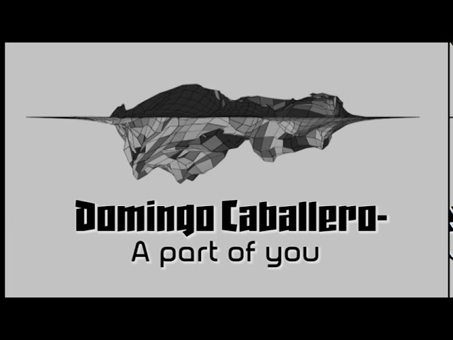 Domingo caballero-   - A Part of You (Original Mix)