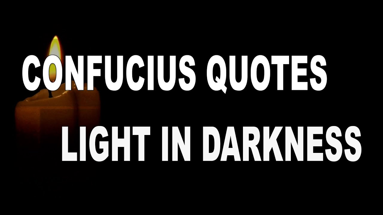 Quotes Light Confucius Quotes  Light In Darkness  Youtube