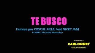 Te busco - Karaoke (Cosculluela feat Nicky Jam)