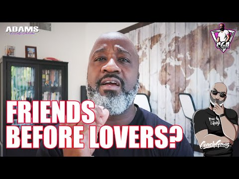 """Should Men Be Friends With Women Before Lovers?"" AskCGA"