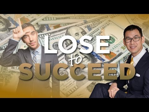 Want Success?  You Must Lose