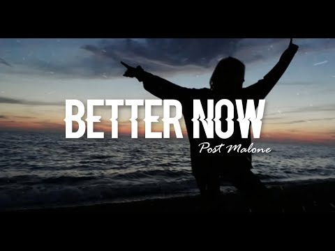 Better Now - Post Malone (Clean Lyrics)
