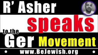R' Asher speaks to the Ger Movement