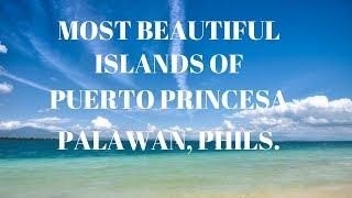 Most Beautiful ISLANDS of  PUERTO PRINCESA PALAWAN to VISIT