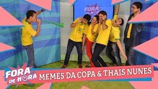 Baixar Fora de Hora   Memes da Copa e Thais Nunes (14/06/2014)