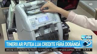 Tinerii ar putea lua credite fără dobândă