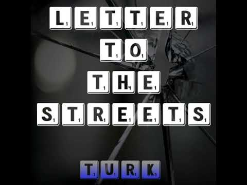 Letter To The Streets - TURK