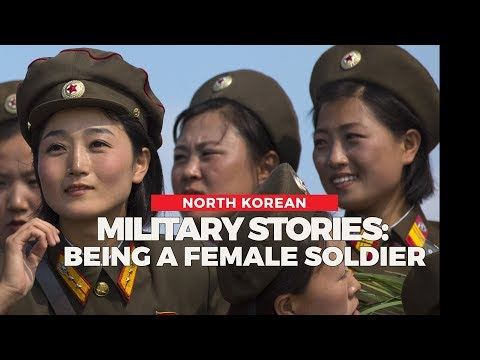 North Korean Military Stories: Being a Female Soldier