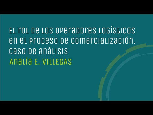 El rol de los operadores logísticos en el proceso de comercialización. Caso de análisis