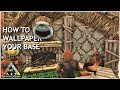 How To Wallpaper Your Base in Ark | Ark: Survival Evolved | Island Geeks EP:3