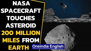 NASA spacecraft collects sample from an asteroid 200 million miles from Earth|Oneindia News