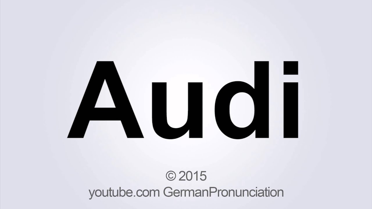 how to pronounce audi in german youtube. Black Bedroom Furniture Sets. Home Design Ideas