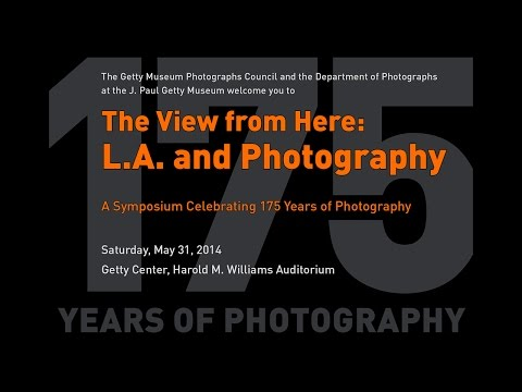 The View from Here: L.A. and Photography (Symposium Part 3)