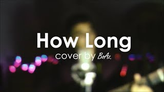 Charlie Puth - How Long | Cover by BoAz