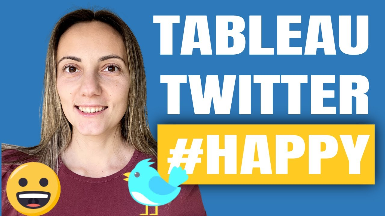 Use Tableau to Analyze Twitter Data - #HAPPY