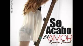 J Alvarez - Se Acabo El Amor (Final Remix) Ft Yelsid, Eddy Lover, Vakero & Divino Letra
