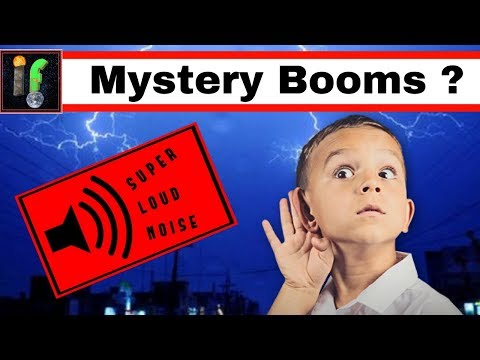 Mystery Booms 'IF' We can Find the Source?
