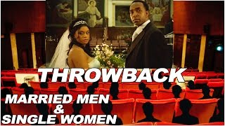 Throwback - Married Men & Single Women - Full Free Movie Available
