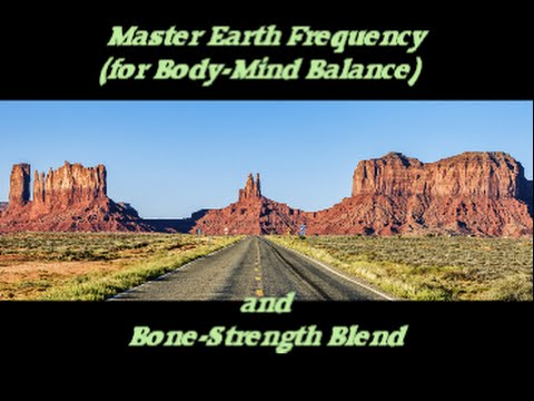 """""""Master Earth Frequency"""" (176 Hz), Bone Support (45 Hz) and others Blended for Overall Well-Being"""