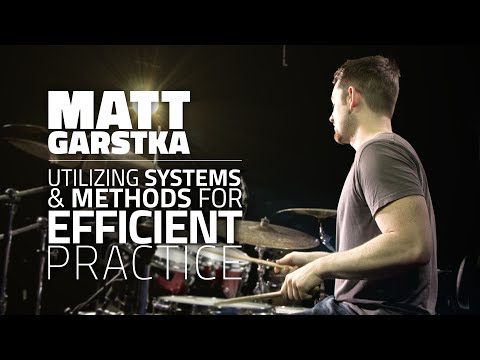 Matt Garstka - Utilizing Systems & Methods For Efficient Practice (FULL DRUM LESSON)