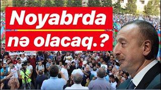 Noyabrda Azərbaycanda nə olacaq.?
