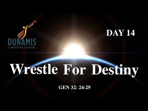 DAY 14: Wrestle For Your Destiny | Luminaries Prayers| Prophetic Alignment  Gen  32:24-29, Isaiah 44: