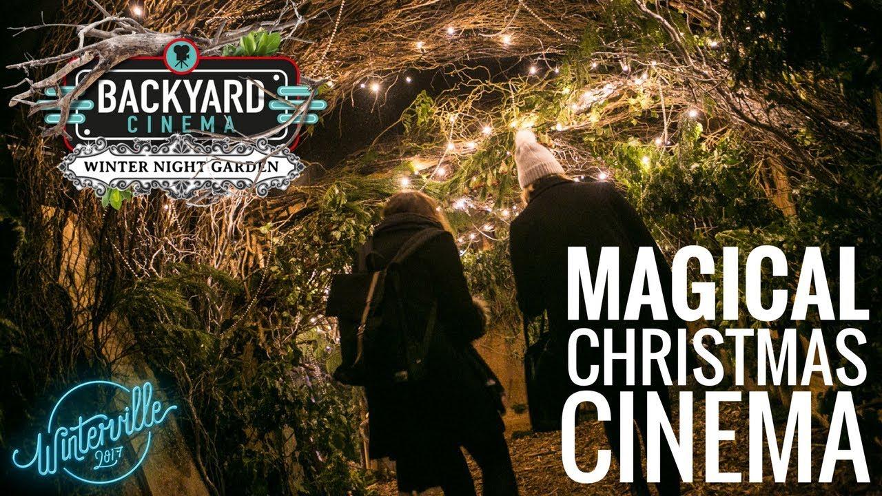 Backyard Cinema: The Winter Night Garden 2017 - YouTube