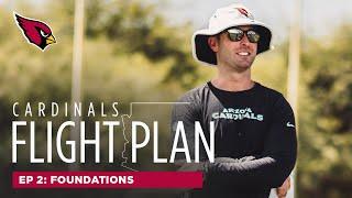 Episode 2: Foundations | Arizona Cardinals Flight Plan