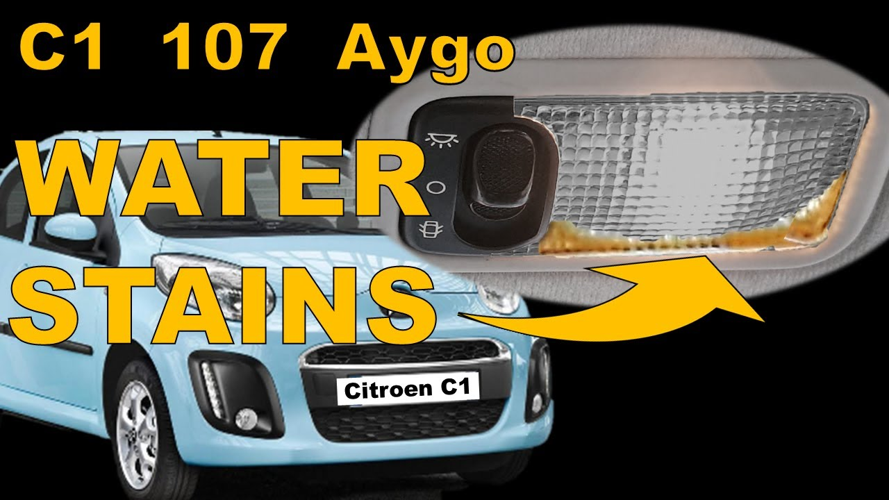 Citroen C1 Water in Interior Light | Where from? How to FIX