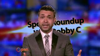 OPEN: Sports Roundup W/ Bobby C.
