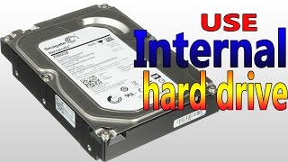 How to use Internal Hard disk as External Hard disk