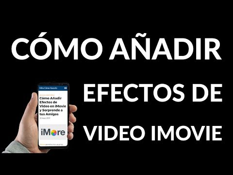 ¿Cómo Añadir Efectos de Vídeo en iMovie? Sorprende a tus Amigos