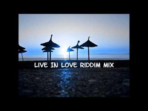 Live In Love Riddim Mix 2015