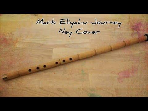 Mark Eliyahu Journey Ney Cover (Huzur Veren Ney Sesi) indir