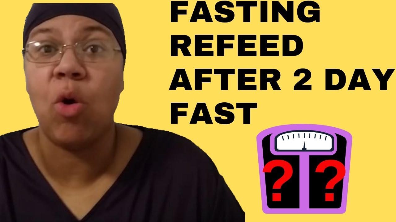 48 Hour Fasting Refeed Results – Fasting Weight Loss Journey