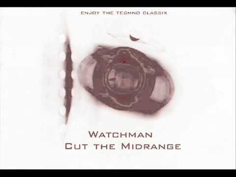 watchman - cut the midrange.mp4