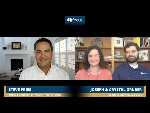 Joseph and Crystal Gruber | FOCUS Fervorino: Part Four