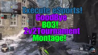 GoodBye BO3 2v2 Tournament Montage!