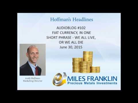 Audioblog #102 Fiat Currency, In One Short Phrase-We All Live, Or We ALL Die