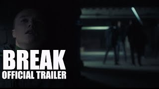 BREAK OFFICIAL Official Trailer (2020) Jamie Foreman