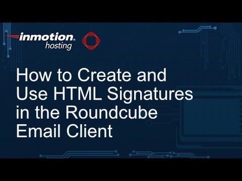 How to Create a HTML Signature in the Roundcube Webmail Client