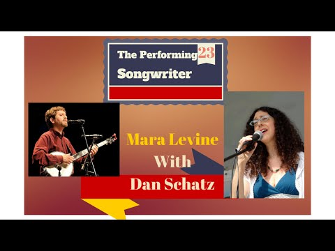 The Performing Songwriter, Episode 23, Mara Levine with Dan Schatz,