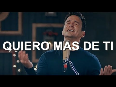 QUIERO MAS DE TI - Issa Gadala - Música Cristiana Adoración