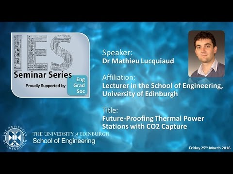 Future-Proofing Thermal Power Stations with CO2 Capture - Dr Mathieu Lucquiaud