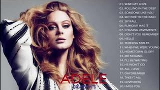 The Best of Adele - Top 100 Best Song Of Adele - Adele Greatest Hits Cover (FULL ALBUM)