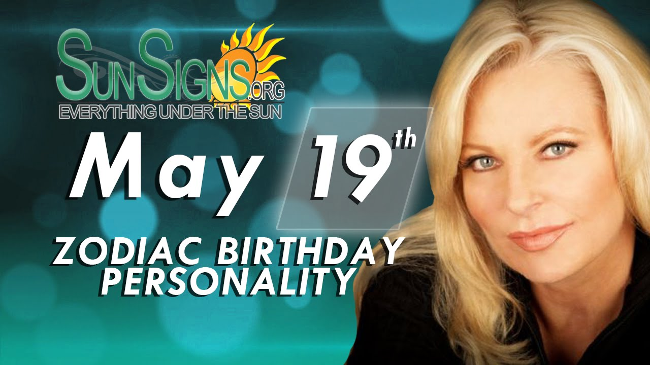 May 19th Zodiac Horoscope Birthday Personality - Taurus - Part 2