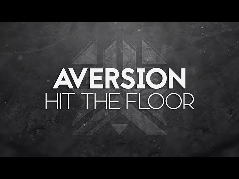 Aversion - Hit The Floor [Free Download]