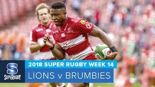 HIGHLIGHTS: 2018 Super Rugby Week 14: Lions v Brumbies